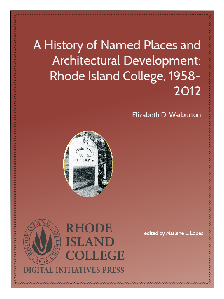 Cover image for A History of Named Places and Architectural Development: Rhode Island College, 1958-2012